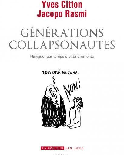 Générations collapsonautes Naviguer par temps d'effondrements Yves Citton Jacopo Rasmi